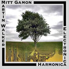 Harmonica Electronica - Mitt Gamon and Martin Walker/YTMCD 004